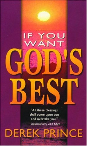 If You Want God's Best, Derek Prince