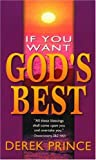 If You Want Gods Best (0883683342) by Derek Prince