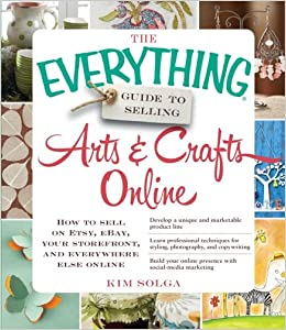 the everything guide to selling arts crafts online how. Black Bedroom Furniture Sets. Home Design Ideas