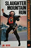 Slaughter Mountain Run (Freeway Warrior) (0099577100) by Dever, Joe