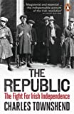 The Republic: The Fight for Irish Independence, 1918-1923 by Townshend, Charles (2014) Paperback