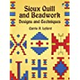 Sioux Quill and Beadwork: Designs and Techniques (Native American)