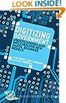 Digitizing Government: Understanding...