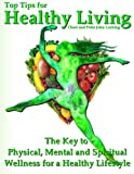 51gQcXu5U5L. SL160 Top Tips for Healthy Living: The Key to Physical, Mental and Spiritual Wellness for a Healthy Lifestyle