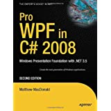 Pro WPF in C# 2008: Windows Presentation Foundation with .NET 3.5 (Books for Professionals by Professionals) ~ Matthew MacDonald