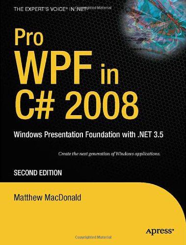 Pro WPF in C# 2008: Windows Presentation Foundation with .NET 3.5, Second Edition