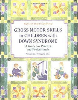 Gross Motor Skills In Children With Down Syndrome A Guide