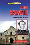 Jim-Bowie-Hero-of-the-Alamo-Historical-American-Biographies