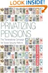 Privatizing Pensions: The Transnation...