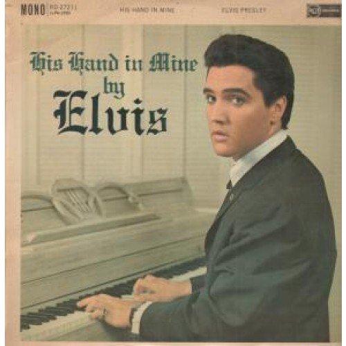 Elvis Presley - His Hand In Mine [UK] - Zortam Music