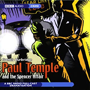 Paul Temple and the Spencer Affair (Dramatized) | [Francis Durbridge]
