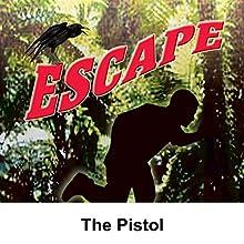 Escape: The Pistol  by Les Crutchfield Narrated by William Conrad, Betty Lou Gerson