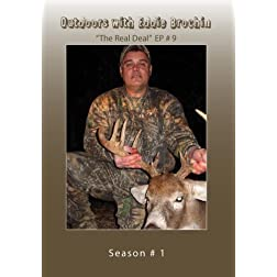 "Outdoors with Eddie Brochin - ""The Real Deal"""