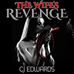 The Wife's Revenge: Submissive Mistress, Book 4 | C J Edwards