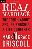 img - for Real Marriage: The Truth About Sex, Friendship, and Life Together book / textbook / text book