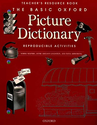 The Basic Oxford Picture Dictionary, 2nd Edition: Teacher's Resource Book of Reproducible Activities, Shapiro, Norma; Adelson-Goldstein, Jayme; Armstrong, Fiona