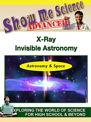 Astronomy & Space - X-Ray Invisible Astronomy