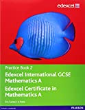 Edexcel IGCSE Mathematics A  (Practice Book 2) (Edexcel International GCSE)