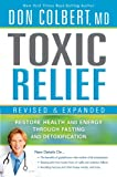 img - for Toxic Relief, Revised and Expanded: Restore Health and Energy Through Fasting and Detoxification book / textbook / text book