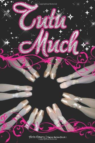 Tutu Much: The Dance Series (Book #1): Volume 1