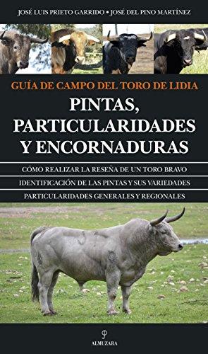 Guía De Campo Del Toro De Lidia (Taurología)