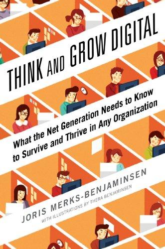 Think and Grow numérique : ce que la génération du Net a besoin de savoir pour survivre et prospérer dans n'importe quelle organisation