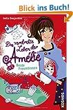 Das verdrehte Leben der Am�lie, 1: Beste Freundinnen