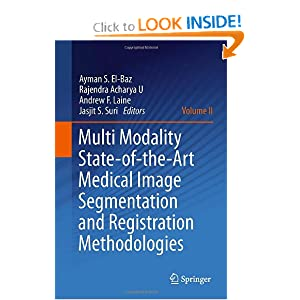 Multi Modality State-of-the-Art Medical Image Segmentation and Registration Methodologies: Volume II