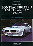 img - for Original Pontiac Firebird and Trans Am 1967-2002: The Restorer's Guide (Original Series) book / textbook / text book