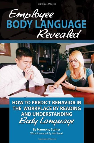 Employee Body Language Revealed: How to Predict