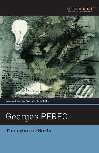 Thoughts of Sorts (Verba Mundi), Georges Perec, translated from the French, with an introduction, by David Bellos