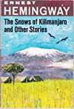 The Snows of Kilimanjaro, and Other Stories (A Scribner Classic)