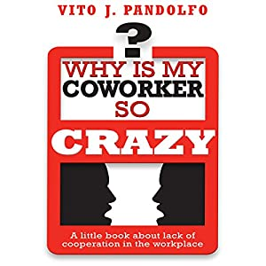 Why Is My Coworker So Crazy? Audiobook