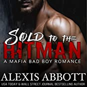 Sold to the Hitman: Alexis Abbott's Hitmen, Book 2 | Alex Abbott, Alexis Abbott