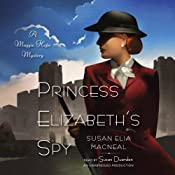 Princess Elizabeth's Spy: A Maggie Hope Mystery, Book 2 | Susan Elia MacNeal