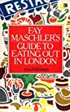img - for Fay Maschler's Guide to Eating Out in London book / textbook / text book