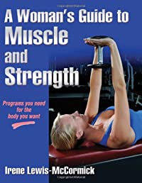 Woman's Guide to Muscle and Strength, A