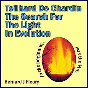 Teilhard de Chardin: The Search for the Light in Evolution Audiobook