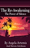 The Re-Awakening: The Power of Silence (The Re-Awakening Series Book 2)