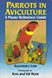 Parrots in Aviculture: A Photo Reference Guide (1895270111) by Low, Rosemary