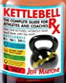 Kettlebell Rx The Complete Guide For Athletes And Coaches from Victory Belt Publishing
