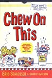 img - for Chew on This Everything You Dont Want to Know About Fast Food book / textbook / text book