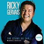 Ricky Gervais: The Story So Far | Michael Heatley