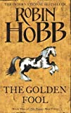 The Golden Fool (The Tawny Man Trilogy, Book 2): Book Two of the Tawny Man by Hobb, Robin New edition (2008) Robin Hobb