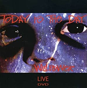 Today Is the Day: Willpower Live