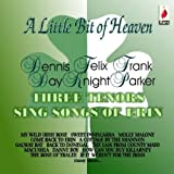 Dennis Day A Little Bit of Heaven: Three Tenors Sing Songs of Erin