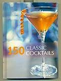 150 Classic Cocktails by Hamlyn (0600607070) by Hamlyn
