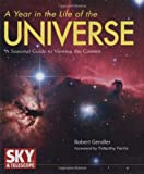 A Year in the Life of the Universe: A Seasonal Guide to Viewing the Cosmos