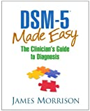 DSM-5? Made Easy: The Clinicians Guide to Diagnosis
