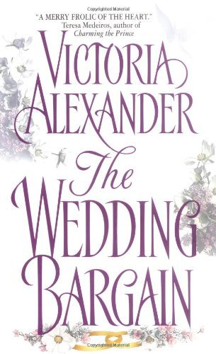 The Wedding Bargain (Avon Romantic Treasure) by Victoria Alexander